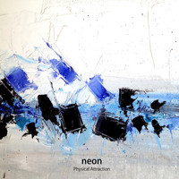 Neon - Physical Attraction EP