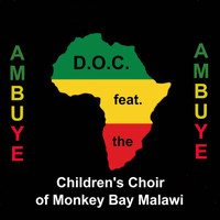 D.O.C. - Ambuye (feat. The Children's Choir of Monkey Bay Malawi)