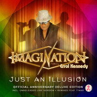 Imagination - Just An Illusion (Official Anniversary Deluxe Edition) [feat. Errol Kennedy]