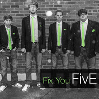 Five - Fix You