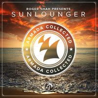 Roger Shah presents Sunlounger - Armada Collected: Roger Shah presents Sunlounger (Bonus Track Version)