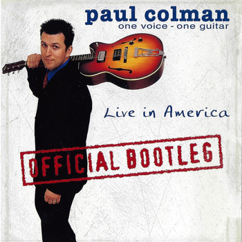 Paul Colman - One Voice, One Guitar - Live in America (Official Bootleg)