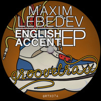 Maxim Lebedev - English Accent EP