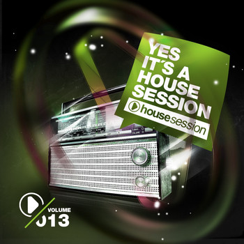Various Artists - Yes, It's A Housesession , Vol. 13