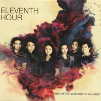 Eleventh Hour - Had Not The Lord Been On Our Side?