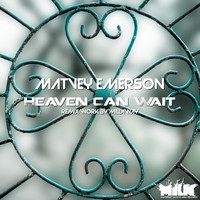 Matvey Emerson - Heaven Can Wait (Millaway Remix)