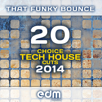 Various Artists - That Funky Bounce - 20 Choice Tech House Cuts 2014