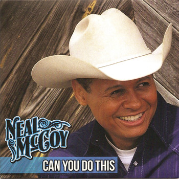 Neal McCoy - Can You Do This