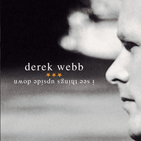 Derek Webb - I See Things Upside Down