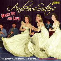 Andrews Sisters - Wake up and Live the Songbook, The Energy, The Blend - Twenty Five Sensational Years