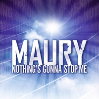 Maury - Nothing's Gonna Stop Me