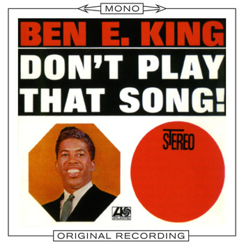 Ben E. King - Don't Play That Song (Mono)