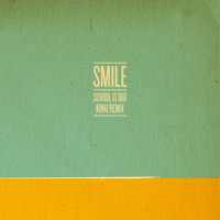 Smile - School is out (Kinki remix)