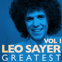 Leo Sayer - Greatest, Vol.1