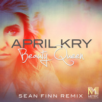 April Kry - Beauty Queen (Sean Finn Remix)