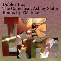 Dublex Inc. feat. Ashley Slater - The Game (Replay 09)