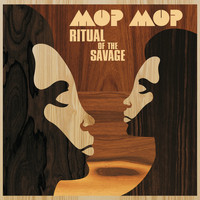 Mop Mop - Ritual of the Savage