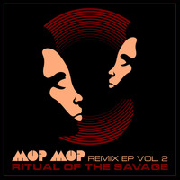 Mop Mop - Ritual of the Savage Remix Ep, Vol. 2
