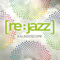 [re:jazz] - Kaleidoscope