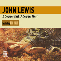 John Lewis - 2 Degrees East, 3 Degrees West (feat. Jim Hall) [Bonus Track Version]