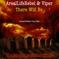 Arealliferebel & Viper - There Will Be (Arealliferebel Vocal Mix [Explicit])