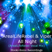 Arealliferebel & Viper - All Night (Arealliferebel Vocal Mix [Explicit])