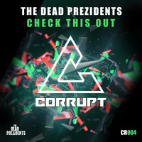 The Dead Prezidents - Check This Out