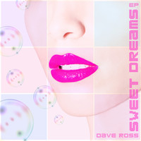 Dave Ross - Sweet Dreams - Ep