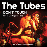 The Tubes - Don't Touch (Live)