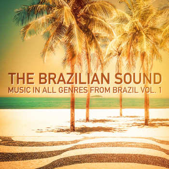 The Brazilian Sound - The Brazilian Sound, Vol. 1 (Music in All Genres from Brazil)