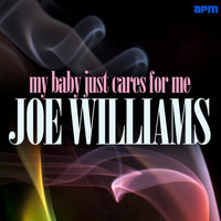 Joe Williams - My Baby Just Cares for Me