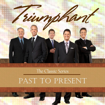 Triumphant Quartet - Past to Present