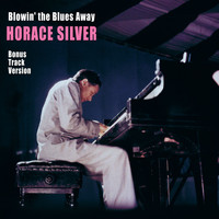 Horace Silver - Blowin' the Blues Away (Bonus Track Version)