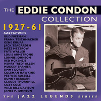 Eddie Condon - The Eddie Condon Collection 1927-61