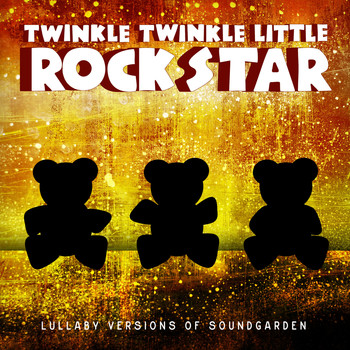 Twinkle Twinkle Little Rock Star - Lullaby Versions of Soundgarden