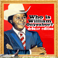 William Onyeabor - World Psychedelic Classics 5: Who Is (Deluxe Edition)
