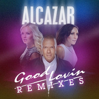 Alcazar - Good Lovin Remixes