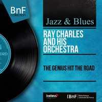 Ray Charles And His Orchestra - The Genius Hit the Road