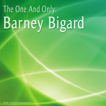 Barney Bigard - The One and Only: Barney Bigard