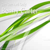 Benny Carter - The One and Only: Benny Carter