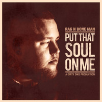 Rag N Bone Man - Put That Soul on Me (Explicit)