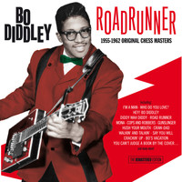 Bo Diddley - Roadrunner: 1955-1962 Original Chess Masters. The Remastered Edition