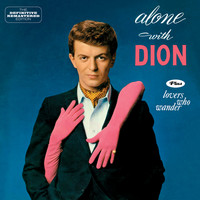 Dion - Alone with Dion + Lovers Who Wander (Bonus Track Version)