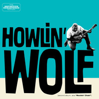 "Howlin' Wolf - Second Album (Aka ""Rockin' Chair). Definitive Remastered Edition [Plus 10 Bonus Tracks]"