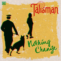 Talisman - Nothing Change