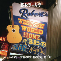 BR5-49 - Live From Robert's