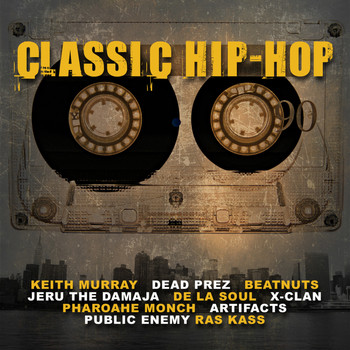 Pharoahe Monch, Dead Prez, Beatnuts, Jeru the Damaja, De La Soul, X-Clan, Public Enemy, Mad Skill, R - Classic Hip-Hop