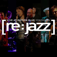 [re:jazz] - Live At the Motion Blue Yokohama