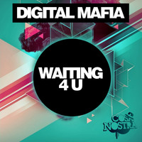Digital Mafia - Waiting 4 U