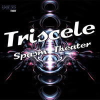 Triscele - Spasm Theater